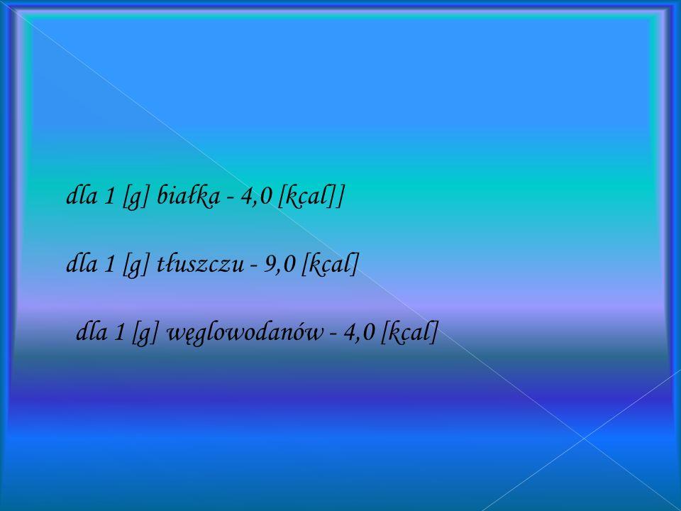dla 1 [g] białka - 4,0 [kcal]]